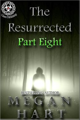 The Resurrected -- Part Eight