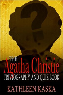 The Agatha Christie Triviography and Quiz Book (Second Edition)