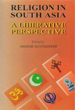 Religion in South Asia A Liberative Perspective
