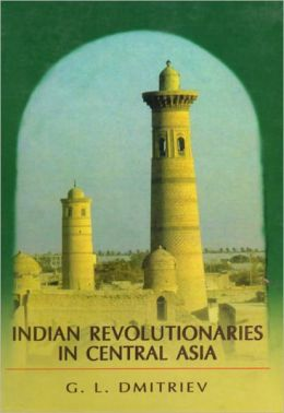 Indian Revolutionaries in Central Asia