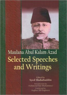 Maulana Abul Kalam Azad: Selected Speeches and Writings