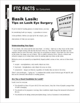 Basik Lasik: Tips on Lasik Eye Surgery (FTC FACTS for Consumers)
