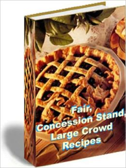 Fair / Concession Stand / Large Crowd Recipes