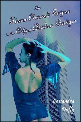 The Steam-Powered Sniper in the City of Broken Bridges