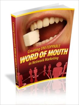 Unlimited Growth - Creating Unstoppable Word Of Mouth In Network Marketing