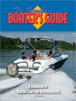 The Florida Boater's Guide: A Handbook of Boating Laws and Responsibilities
