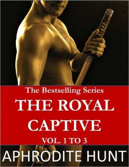 The Royal Captive: Vol 1 to 3
