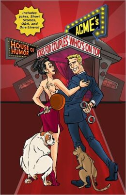 ACME'S HOUSE OF HUMOR: Jokes For Couples: Who's On Top