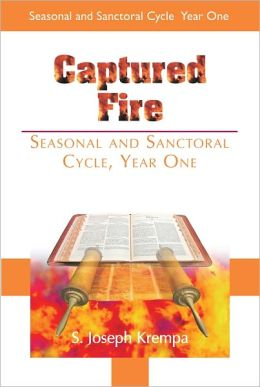 Captured Fire: Seasonal and Sanctoral Cycle, Year One