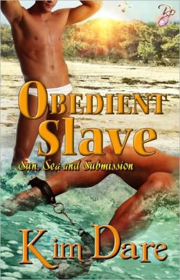 Obedient Slave (Male/Male Erotic Romance, BDSM, Sun Sea and Submission)