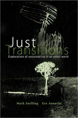 Just Transitions: Explorations of Sustainability in an Unfair World