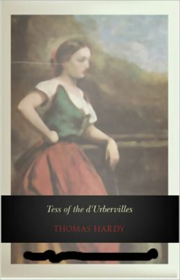 Tess of the d'Urbervilles: A Pure Woman Faithfully Presented! A Fiction/Literature Classic By Thomas Hardy! AAA+++