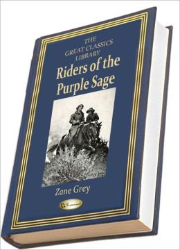 Riders of the Purple Sage (THE GREAT CLASSICS LIBRARY)