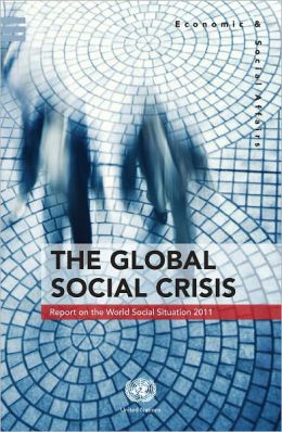 The Global Social Crisis: Report on the World Social Situation 2011
