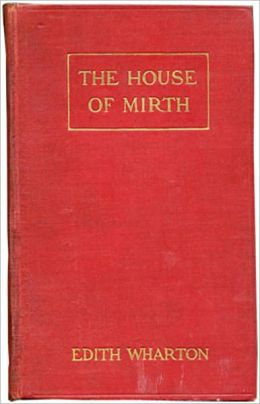 The House Of Mirth: A Fiction and Literature, Romance Classic By Edith Wharton! AAA+++