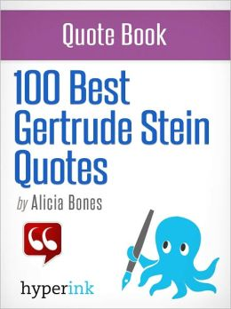 100 Best Gertrude Stein Quotes