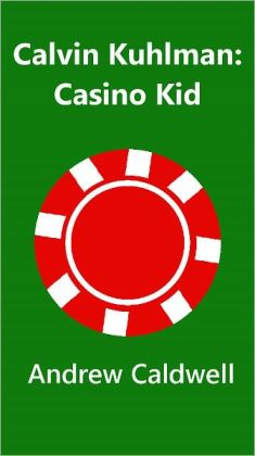Calvin Kuhlman: Casino Kid