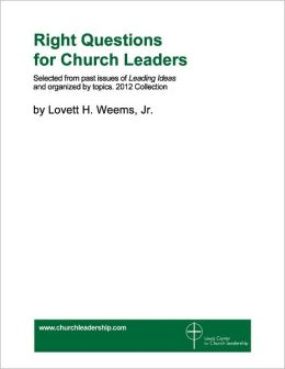 Right Questions for Church Leaders: 2012 Collection