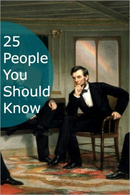 25 People You Should Know: An Anthology of 25 Biographies for Your eReader