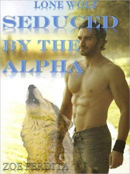 Lone Wolf Seduced by the Alpha (Gay Werewolf) (Gay Erotic Romance)