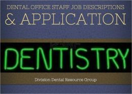 Dental Office Staff Job Description, Duties & Job Application