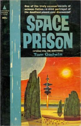 Space Prison: A Science Fiction, Post-1930 Classic By Tom Godwin! AAA+++