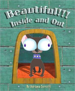Beautiful!!! Inside and Out (A Children's Picture Book)