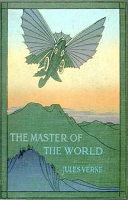 The Master of the World: A Science Fiction Classic By Jules Verne! AAA+++