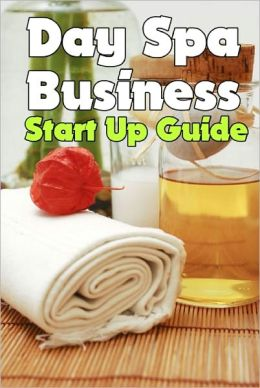 Day Spa Business Startup Guide
