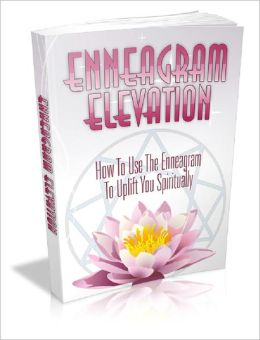 Enneagram Elevation: How To Use Enneagram To Uplift Your Spirituality