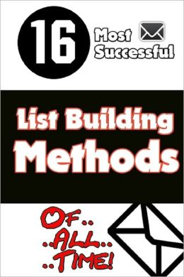 16 Most Successful List Building Methods