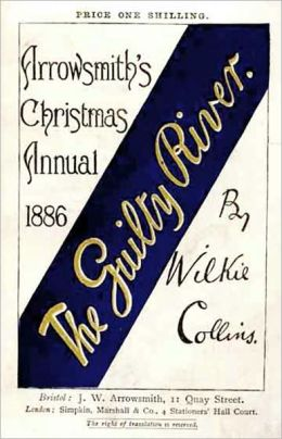 The Guilty River: A Mystery/Detective, Fiction and Literature Classic By Wilkie Collins! AAA+++