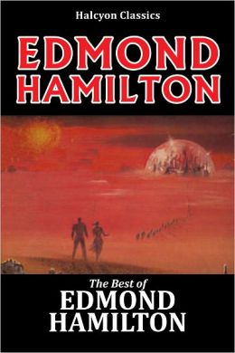 The Best of Edmond Hamilton