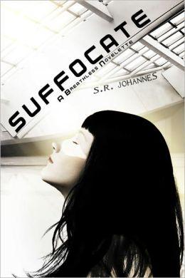 Suffocate (#1, A Breathless Novelette)