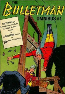 THE BULLETMAN OMNIBUS [Forgotten Golden Age Comic Book Superheroes]