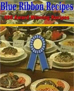eBook on Blue Ribbon Recipes - Best 490 Award Winning Recipes CookBook....