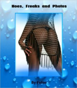 Hoes, Freaks and Photos