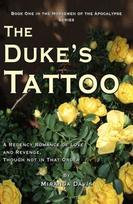 The Duke's Tattoo: A Regency Romance of Love and Revenge Though not in that Order