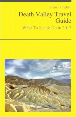 Death Valley National Park (California, USA) Travel Guide - What To See & Do