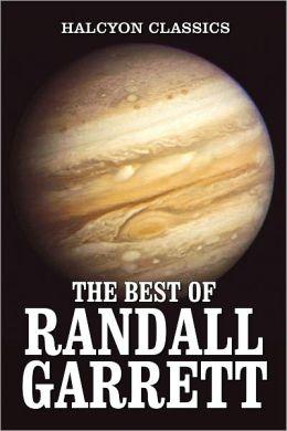 The Best of Randall Garrett: 50 Novels and Short Stories