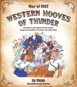 Western Hooves of Thunder: McArthurs Raid against the Six Nations along the Grand River Territory, 1814