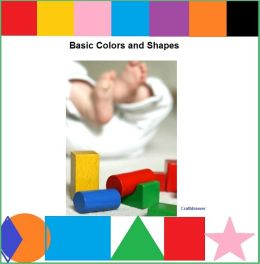 Basic Colors and Shapes - A Picture Book for Babies and Toddlers