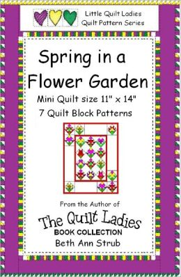 Spring in a Flower Garden Quilt Pattern