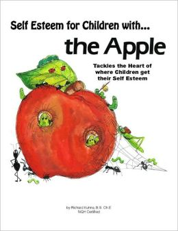 "Self Esteem for Children with the Apple—""Dramatically Tackles the Core of Where Children Get Their Self Esteem"""