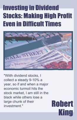 Investing in Dividend Stocks: Making High Profit Even in Difficult Times