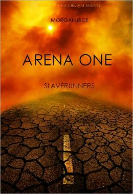 Arena One: Slaverunners (Book #1 of the Survival Trilogy) (Part One only)