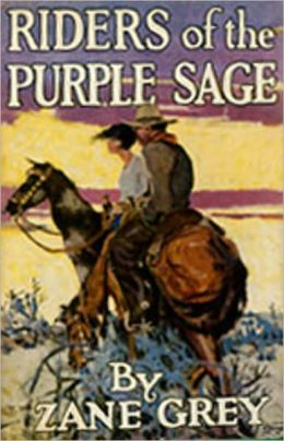 Riders of the Purple Sage: A Western Classic By Zane Grey! AAA+++