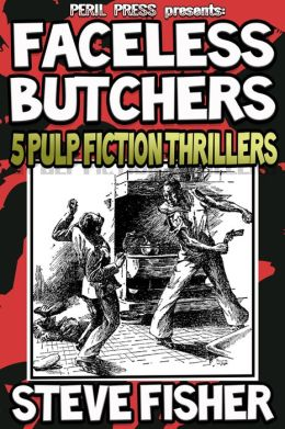 Faceless Butchers: 5 Pulp Fiction Thrillers [Illustrated]