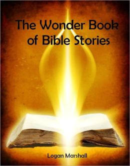 The Wonder Book of Bible Stories (Illustrated)