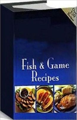 Quick and Easy Cooking Recipes on Fish & Game Recipes